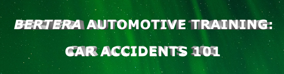 Bertera automotive training accidents 101