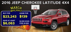 March Mad Deals 2016 (Jeep Cherokee)